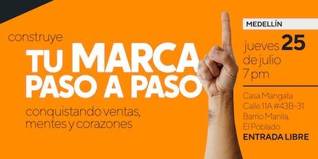 En Medellín: Construye Tu Marca Paso a Paso entradas