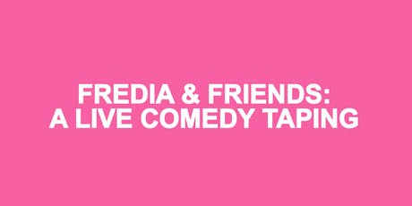 Fredia & Friends: A Live Comedy Taping tickets