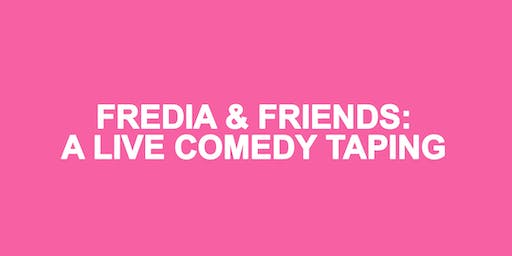 Fredia & Friends: A Live Comedy Taping