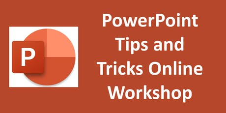 PowerPoint Tips and Tricks Online Workshop tickets