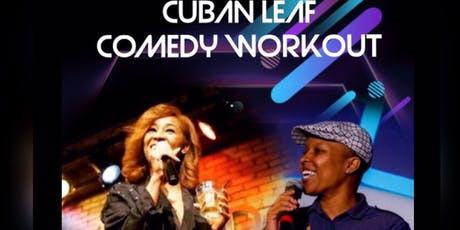 Cuban Leaf Comedy Workout! tickets