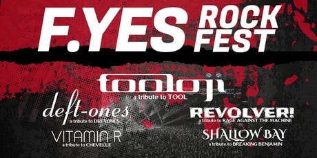 F. YES ROCK FEST - Tributes to DEFTONES, TOOL, CHEVELLE and more! tickets