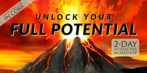 UNLOCK YOUR FULL POTENTIAL  2-Day Interactive Workshop in Cork