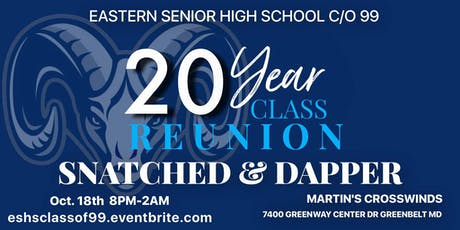 "SNATCHED & DAPPER EASTERN SHS C/O ""99""  20 YEAR CLASS REUNION tickets"