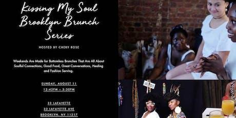Kissing My Soul Brooklyn Brunch Series  tickets
