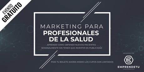 Marketing para Profesionales de la Salud: Como atraer nuevos pacientes, aunque no sepas nada de ventas. boletos
