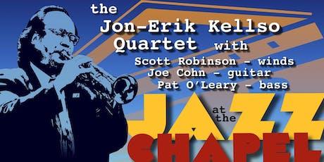 JAZZ at the CHAPEL presents The Jon-Erik Kellso Quartet tickets