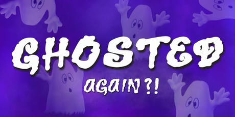 Ghosted Again?! The Haunted House Party tickets