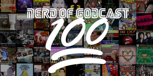 Nerd of Godcast 100th Episode Spectacular