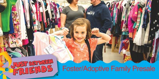 Foster/Adoptive Parent Presale - JBF Elk Grove $2 Admission (paid at door)