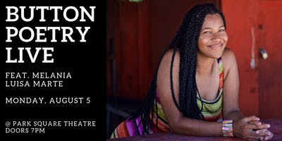 Button Poetry Live August: feat. Melania Luisa Marte!