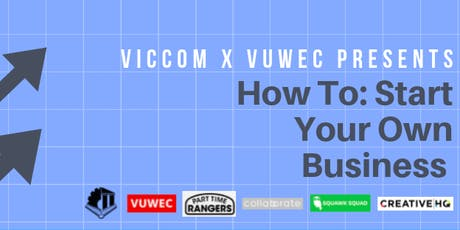 """VicCom x VUWEC """"How to"""" start your own business tickets"""