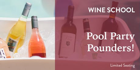 Wine School - Pool Party Pounders! tickets