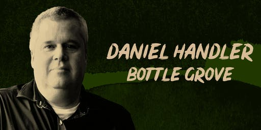 Daniel Handler's Bottle Grove