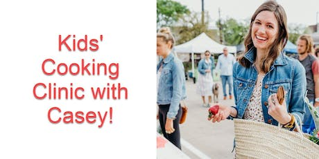 Kids' Cooking Clinic with Casey! tickets