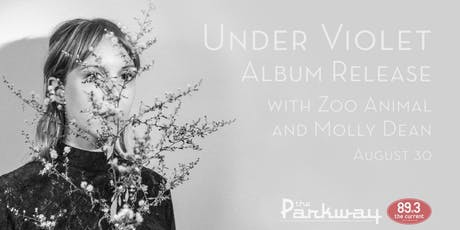 Under Violet Album Release with Zoo Animal and Molly Dean tickets