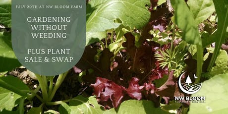 """Gardening without Weeding"" plus Plant Sale and Swap tickets"
