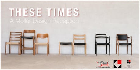 """THESE TIMES"" - A J.L. Møller Design Reception tickets"