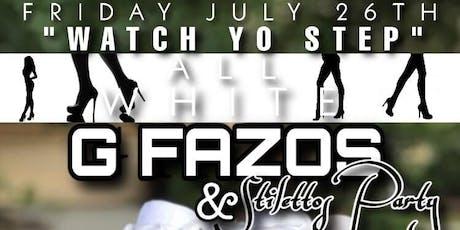 WATCH YO STEP ALL WHITE GFAZOS (RSVP TICKET) tickets