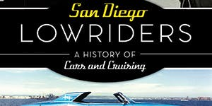 Birth of San Diego Lowrider Culture - Film screening, Book signing, Car display