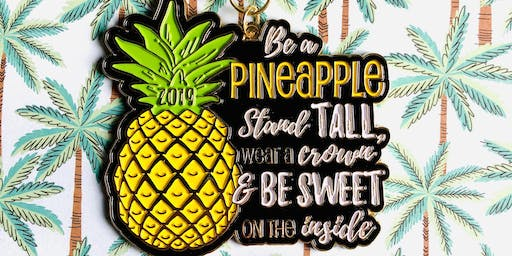 2019 The Be a Pineapple 1 Mile, 5K, 10K, 13.1, 26.2 -Raleigh