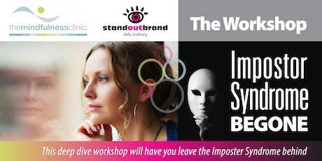 Impostor Syndrome Begone - THE WORKSHOP tickets