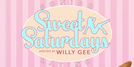 Sweet Saturdays - Sonido Latino - hosted by Willy Gee tickets