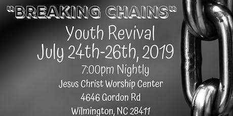 """""""Breaking Chains"""" Youth Revival tickets"""