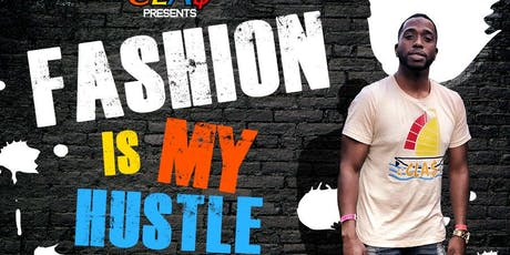 Fashion is my hustle tickets