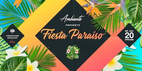 Ambiente Presents: Fiesta Paraiso tickets