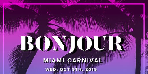 "Bonjour ""Miami Carnival Welcome Party"""