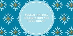 Annual Holiday Celebration and Food Drive!