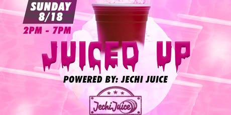 Juiced Up! Day Party tickets