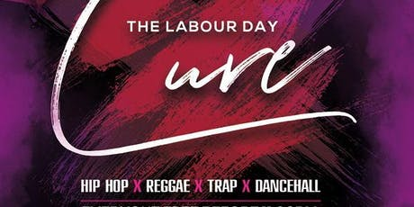 LABOUR DAY CURE LONG WEEKEND ! tickets