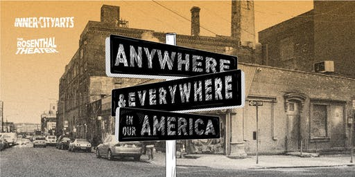 Anywhere & Everywhere, in Our America presented by the Inner-City Arts Youth Performance Ensemble