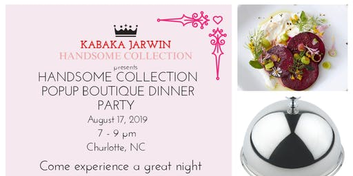 """KABAKA JARWIN """"Handsome Collection"""" Dinner Party Charlotte"""
