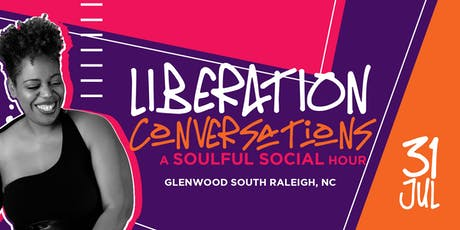 Liberation Conversations: A Soulful Social Hour {Raleigh, NC} tickets