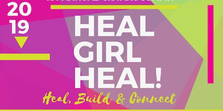 Heal Girl Heal...Heal, Build, & Connect !  1st Annual Women's Summit tickets