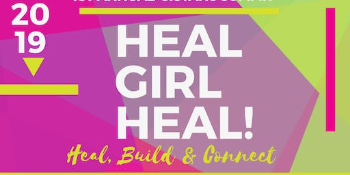 Heal Girl Heal...Heal, Build, & Connect !  1st Annual Women's Summit