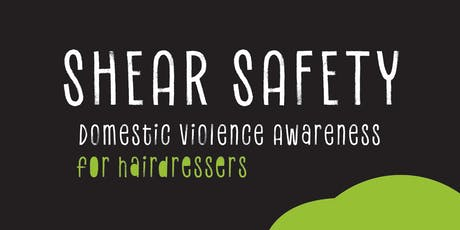 Shear Safety: A Domestic Violence Training for Hairdressers tickets