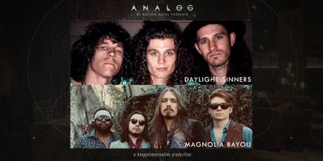 Daylight Sinners and Magnolia Bayou at Analog tickets
