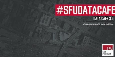 #SFUDataCafe 3.0 tickets