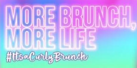 More Brunch More Life presents #IT'SACURLYBRUNCH tickets