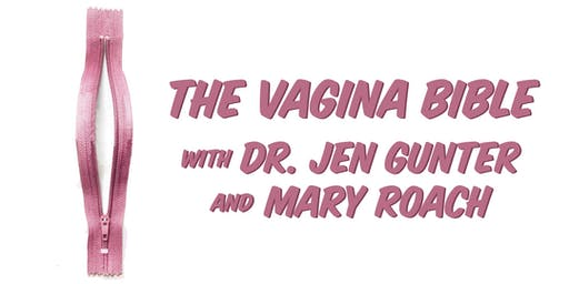 The Vagina Bible: Dr. Jen Gunter and Mary Roach