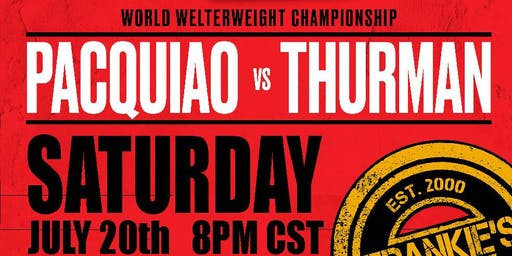 Pacquiao vs Thurman WBA Welterweight Championship Watching Party at Frankie's Dallas
