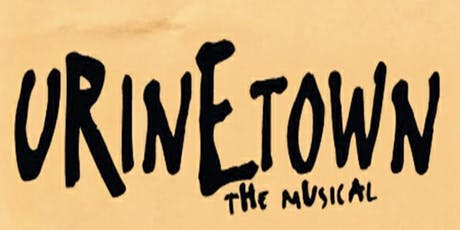 CoSA presents - Urinetown, The Musical tickets