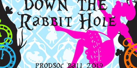 ProdSoc Ball - Down The Rabbit Hole tickets