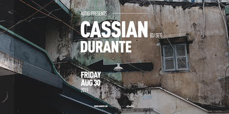 Cassian (DJ Set) + Durante tickets