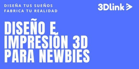Diseño e impresión 3D para Newbies - Materializa tus ideas en 1, 2 x 3D boletos