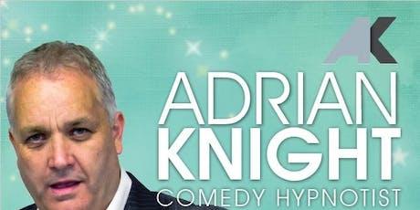 Adrian Knight Comedy Hynotist tickets